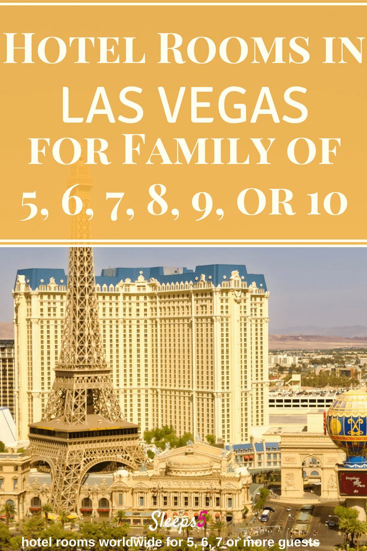 Hotel Rooms in Las Vegas for Family of 5, 6, 7, 8, 9, or 10 People