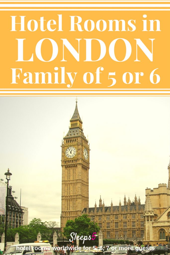 London Hotel Rooms for 5 or 6 People