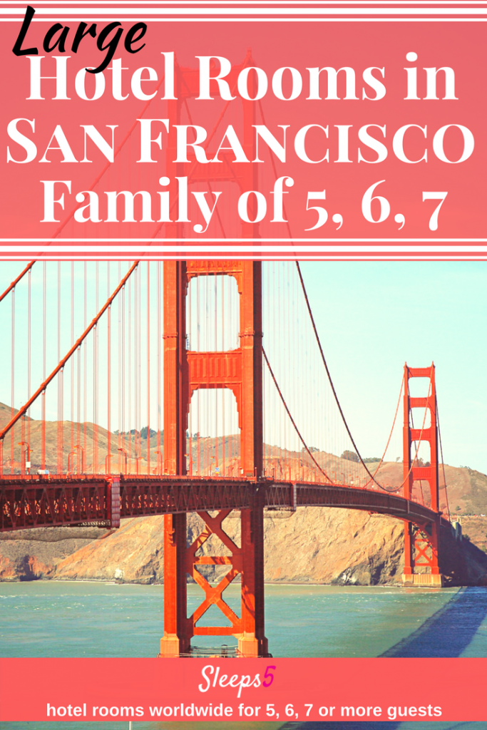 San Francisco Hotel Rooms for 5, 6, or 7 People