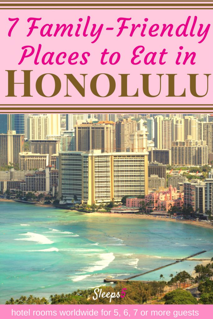 7 Family-Friendly Places to Eat in Honolulu with Kids