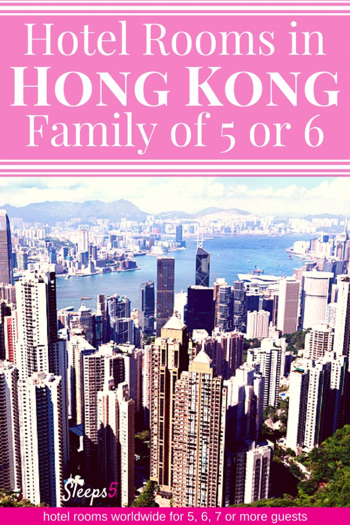 Hotels in Hong Kong for Families of 5 or 6.