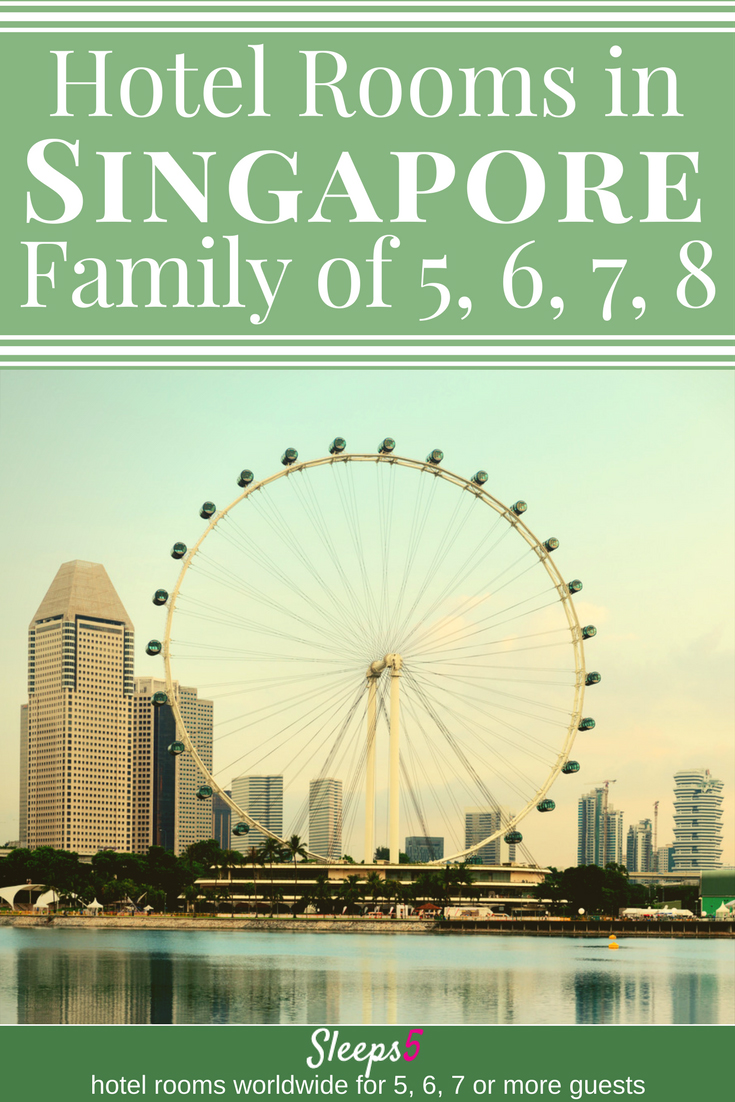 Singapore Hotel Family Rooms And Suites For Family Of 5 6 7 8