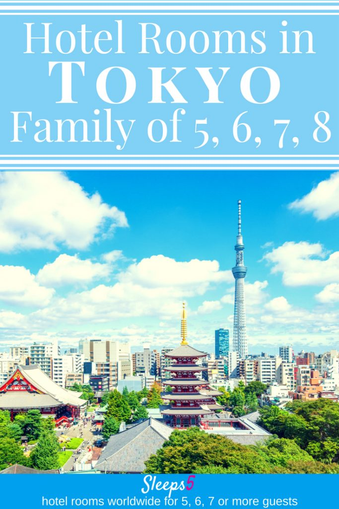 Tokyo Family Friendly Hotels for 5 6 7 8