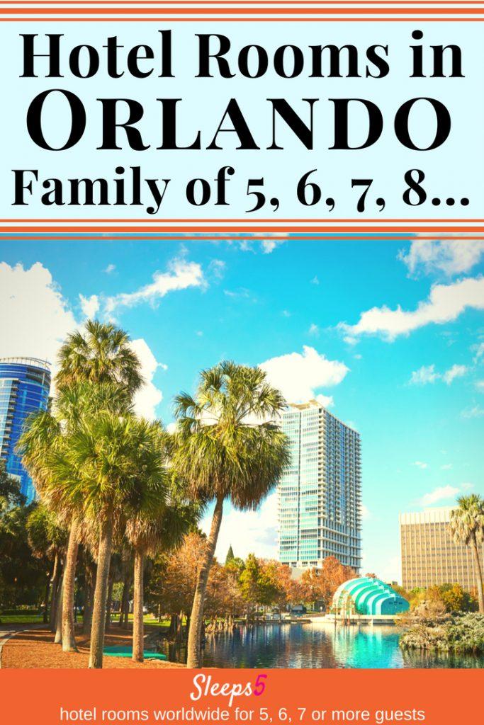 Orlando hotel family rooms for 5 6 7 8 disney world for Hotels with family rooms for 5