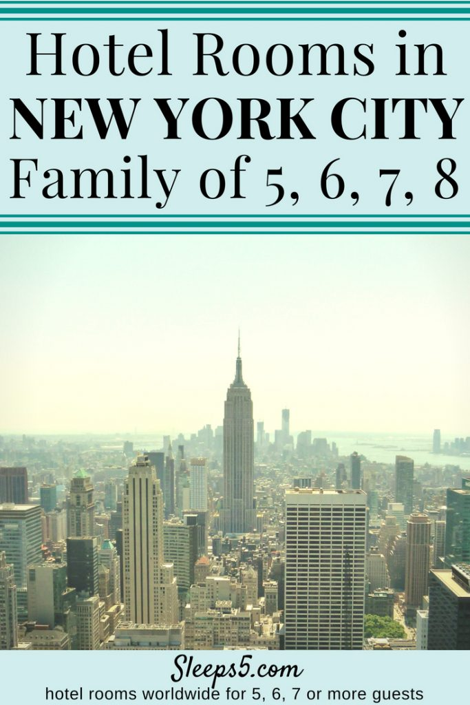 New York City Hotel Family Rooms for 5, 6, 7, or 8 People