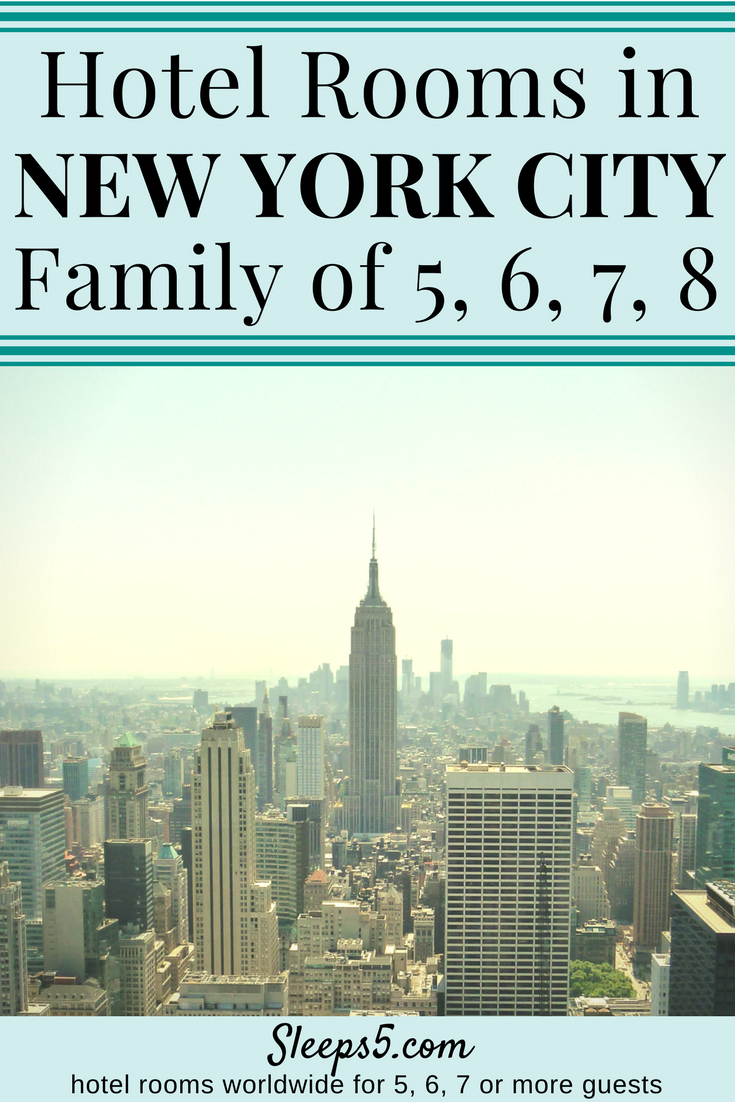 New York City Hotel Family Rooms For 5 6 7 Or 8 People