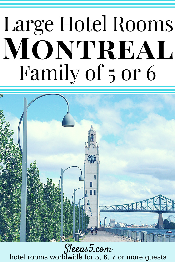 Montreal Big Hotel Rooms for Family of 5 or 6 - Travel with Kids